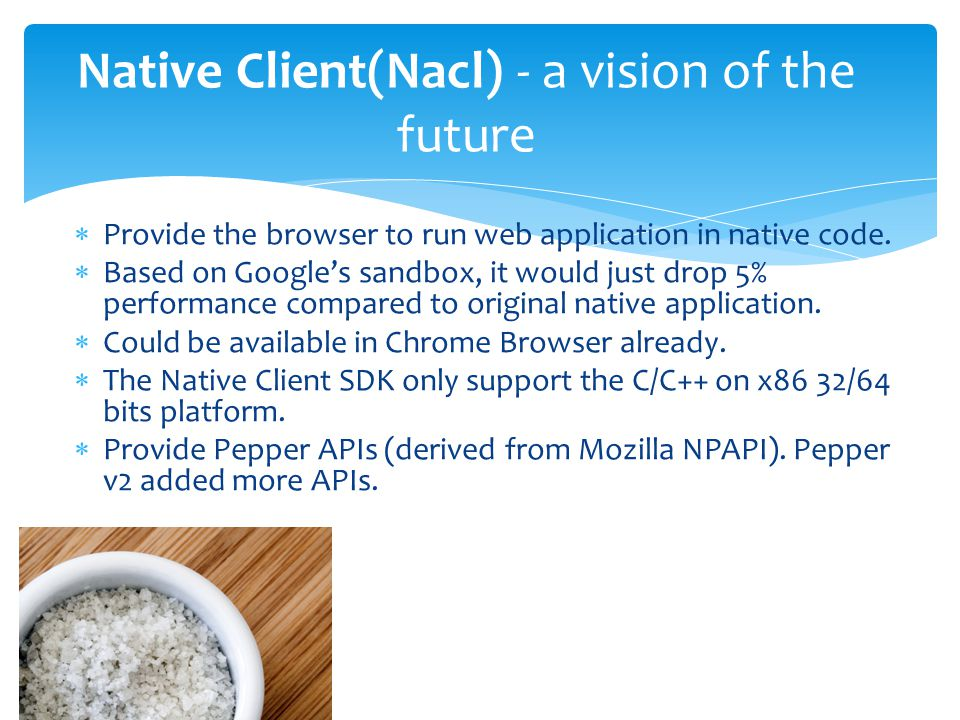  Provide the browser to run web application in native code.