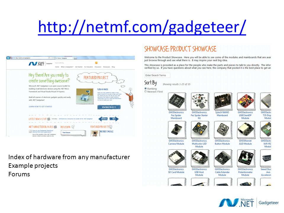 http://netmf.com/gadgeteer/ Index of hardware from any manufacturer Example projects Forums