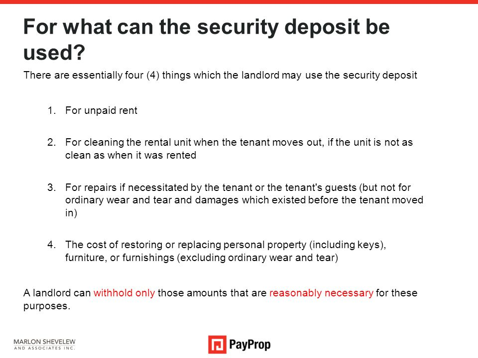 For what can the security deposit be used.