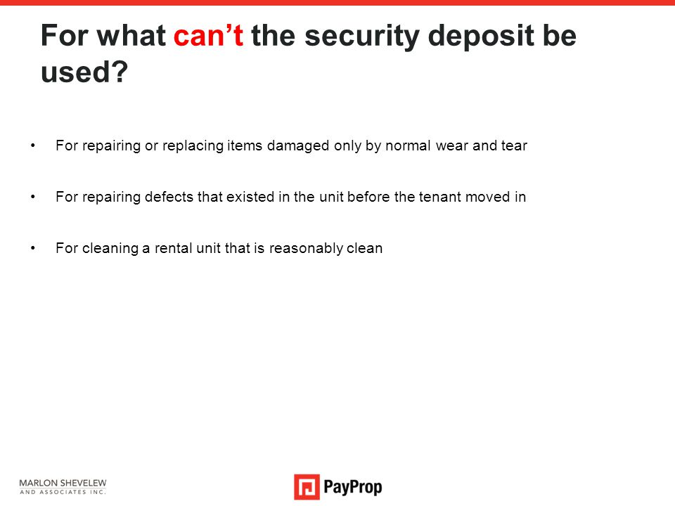 For what can't the security deposit be used.