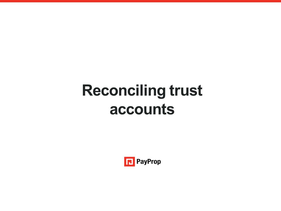 Reconciling trust accounts An authorised financial services provider – FSP 43441