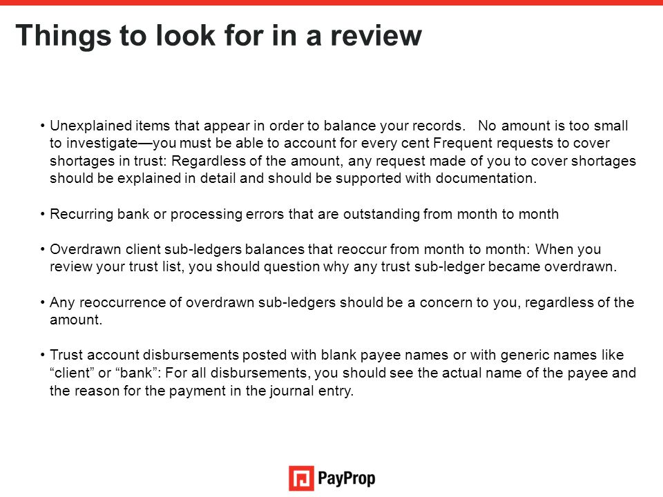 Things to look for in a review Unexplained items that appear in order to balance your records.