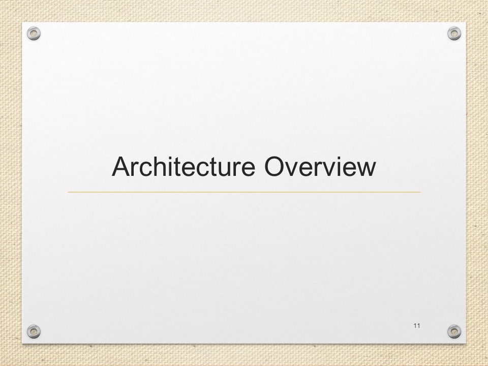 Architecture Overview 11