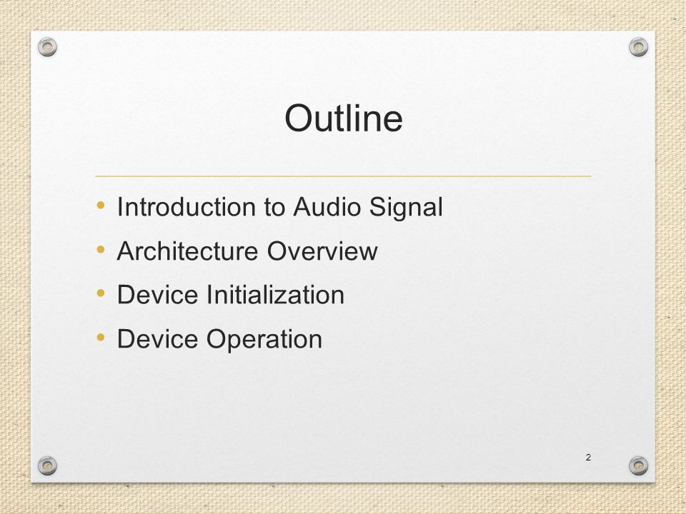 Outline Introduction to Audio Signal Architecture Overview Device Initialization Device Operation 2