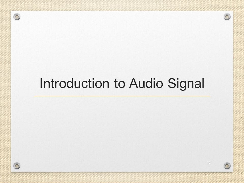 Introduction to Audio Signal 3