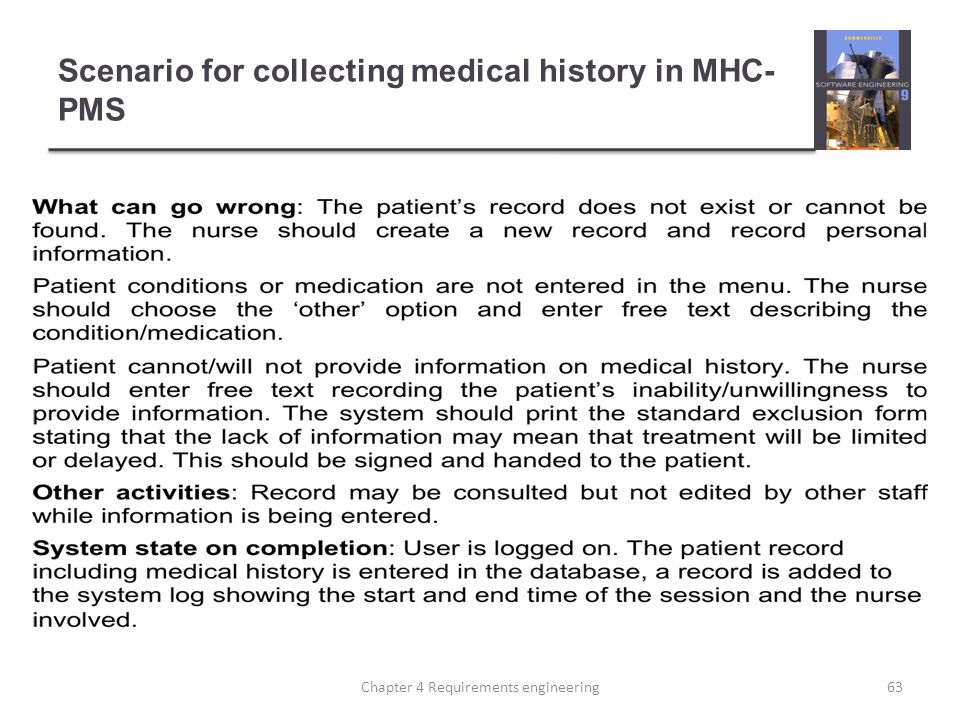 Scenario for collecting medical history in MHC- PMS 63Chapter 4 Requirements engineering