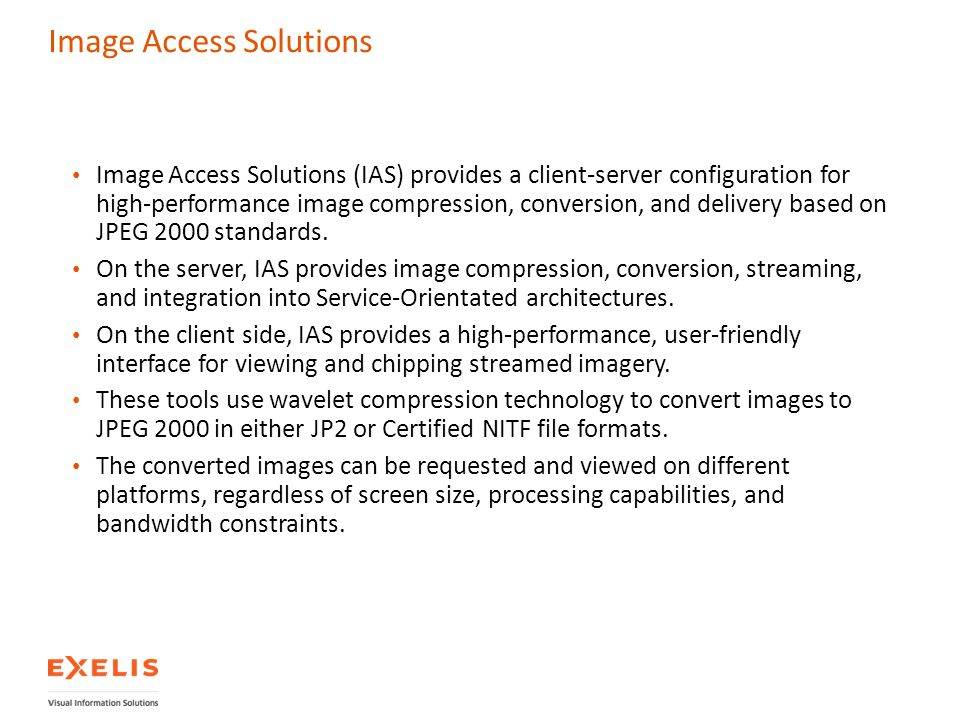 Image Access Solutions Image Access Solutions (IAS) provides a client-server configuration for high-performance image compression, conversion, and del