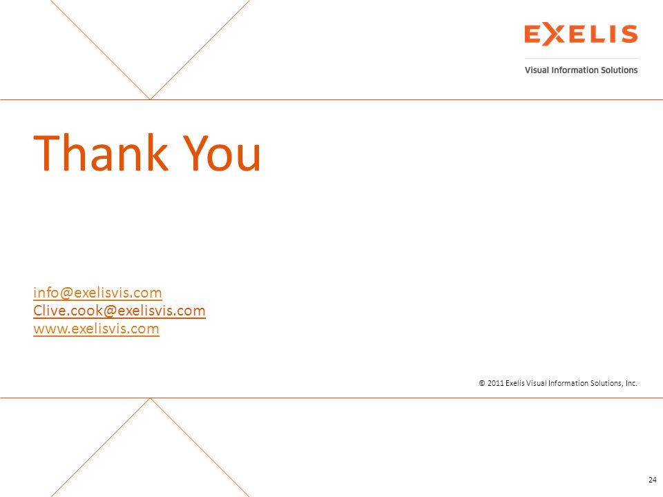 Thank You info@exelisvis.com Clive.cook@exelisvis.com www.exelisvis.com © 2011 Exelis Visual Information Solutions, Inc. 24