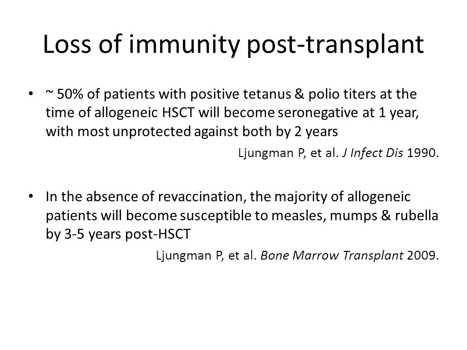 CMV vaccine study CMV DNA vaccine (TransVax; Vical) before conditioning and at 1, 3, & 6 months post-transplant – Plasmids encoding glycoprotein B & pp65 CMV R+ adults @ 16 US transplant centers, NOT T-cell depleted 94 HSCT recipients & 14 paired donors Efficacy evaluation in 74 unpaired recipients 19/40 (48%) of vaccine recipients required CMV-specific antiviral therapy, vs.