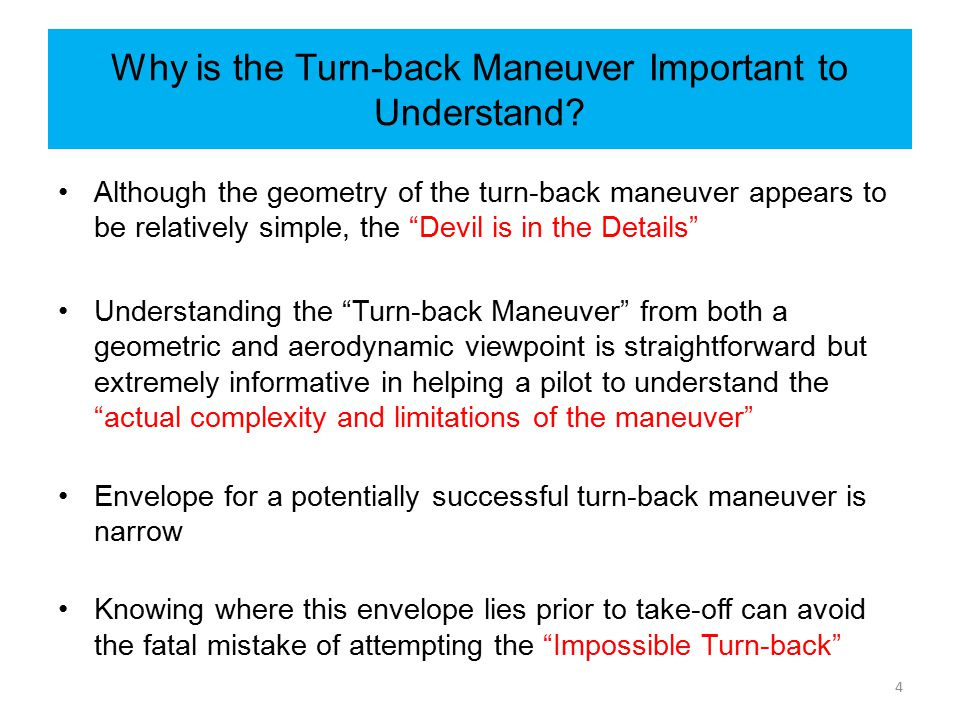 """Why is the Turn-back Maneuver Important to Understand? Although the geometry of the turn-back maneuver appears to be relatively simple, the """"Devil is"""