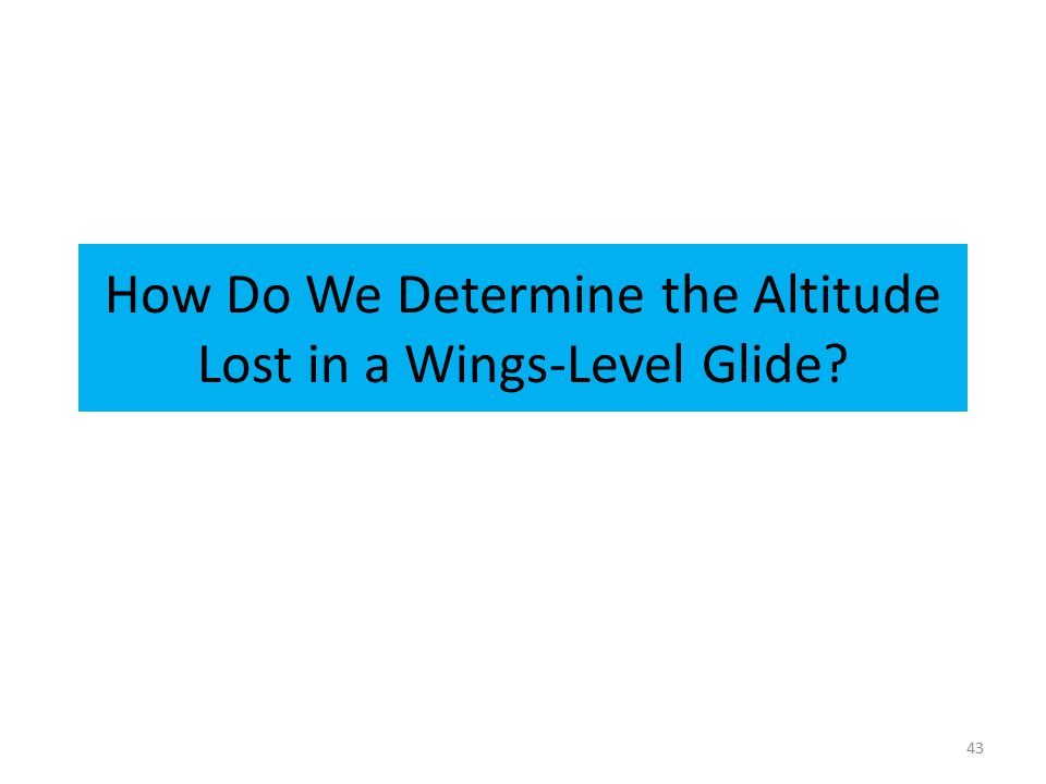 How Do We Determine the Altitude Lost in a Wings-Level Glide? 43