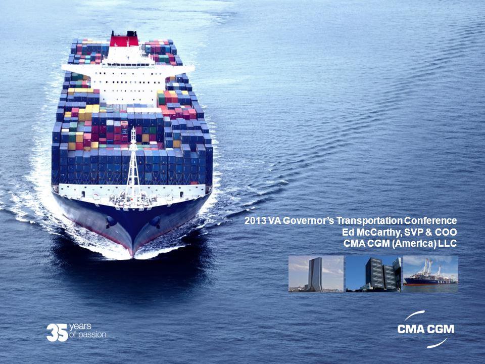 2013 VA Governor's Transportation Conference Ed McCarthy, SVP & COO CMA CGM (America) LLC