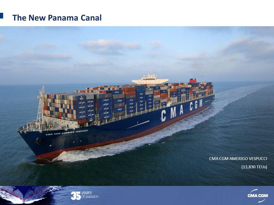 CMA CGM AMERIGO VESPUCCI (13,830 TEUs) The New Panama Canal
