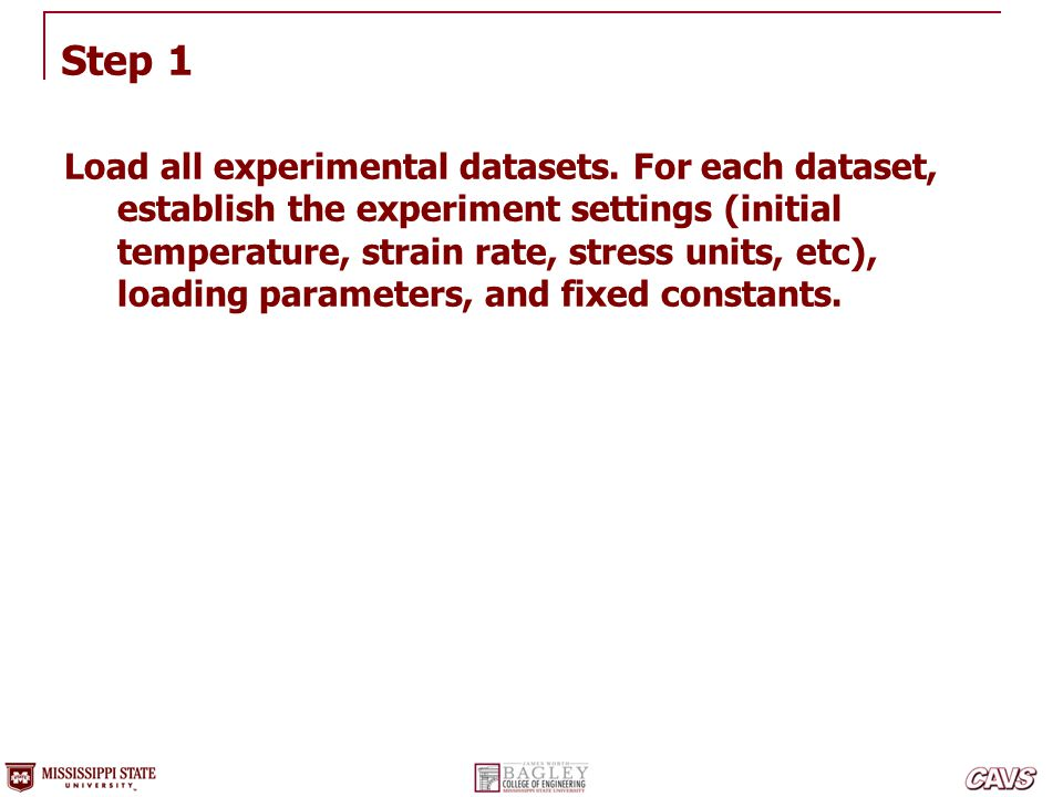 Step 1 Load all experimental datasets. For each dataset, establish the experiment settings (initial temperature, strain rate, stress units, etc), load