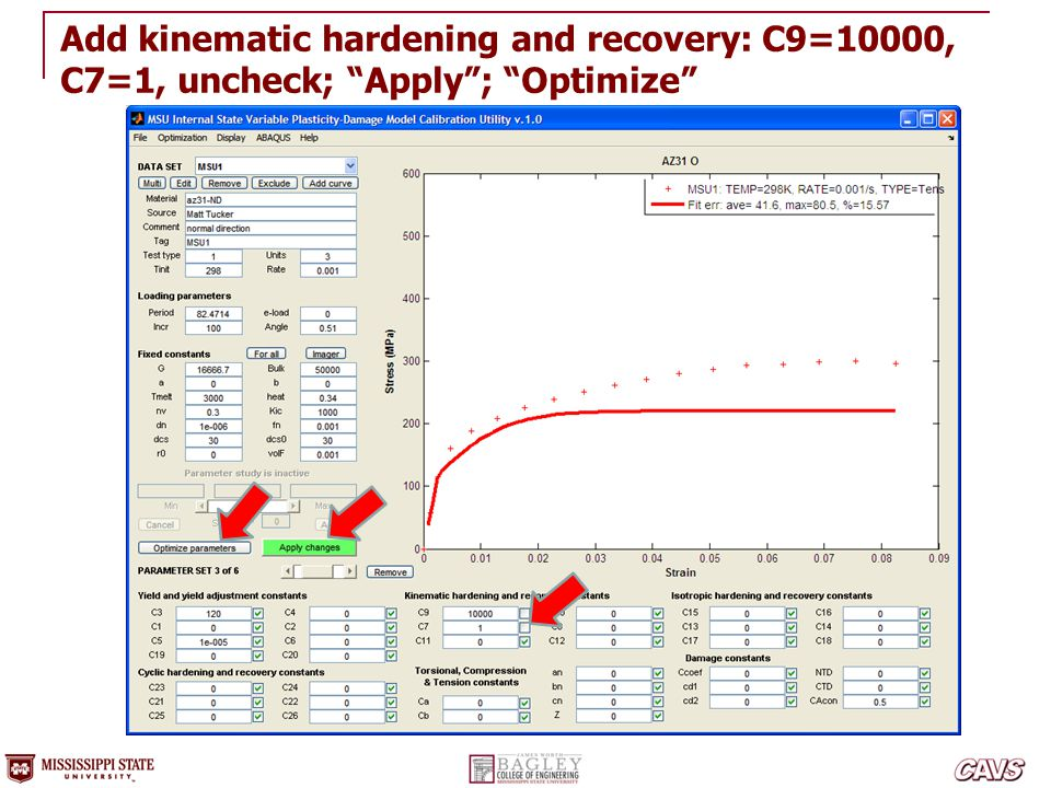 """Add kinematic hardening and recovery: C9=10000, C7=1, uncheck; """"Apply""""; """"Optimize"""""""