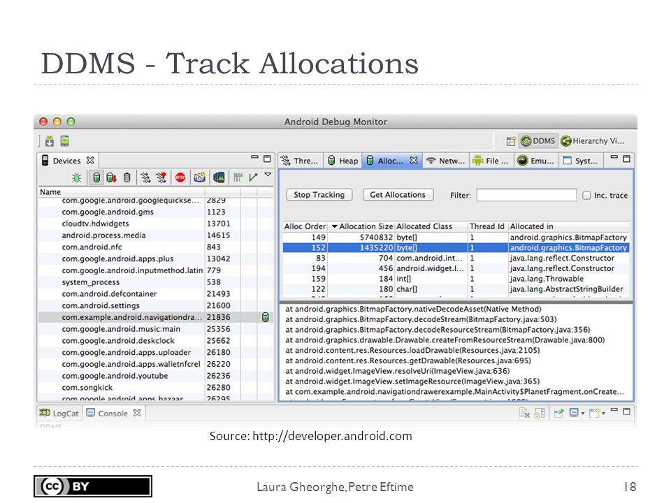 Laura Gheorghe, Petre Eftime DDMS - Track Allocations 18 Source: http://developer.android.com