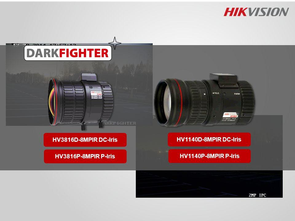HV3816D-8MPIR DC-Iris HV3816P-8MPIR P-Iris HV1140D-8MPIR DC-Iris HV1140P-8MPIR P-Iris