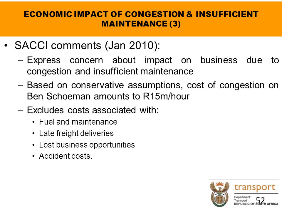 ECONOMIC IMPACT OF CONGESTION & INSUFFICIENT MAINTENANCE (3) SACCI comments (Jan 2010): –Express concern about impact on business due to congestion an