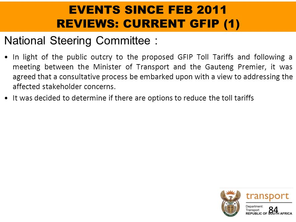 84 EVENTS SINCE FEB 2011 REVIEWS: CURRENT GFIP (1) In light of the public outcry to the proposed GFIP Toll Tariffs and following a meeting between the