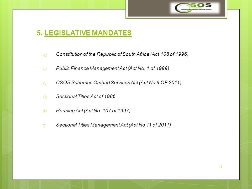 a) Constitution of the Republic of South Africa (Act 108 of 1996) b) Public Finance Management Act (Act No.