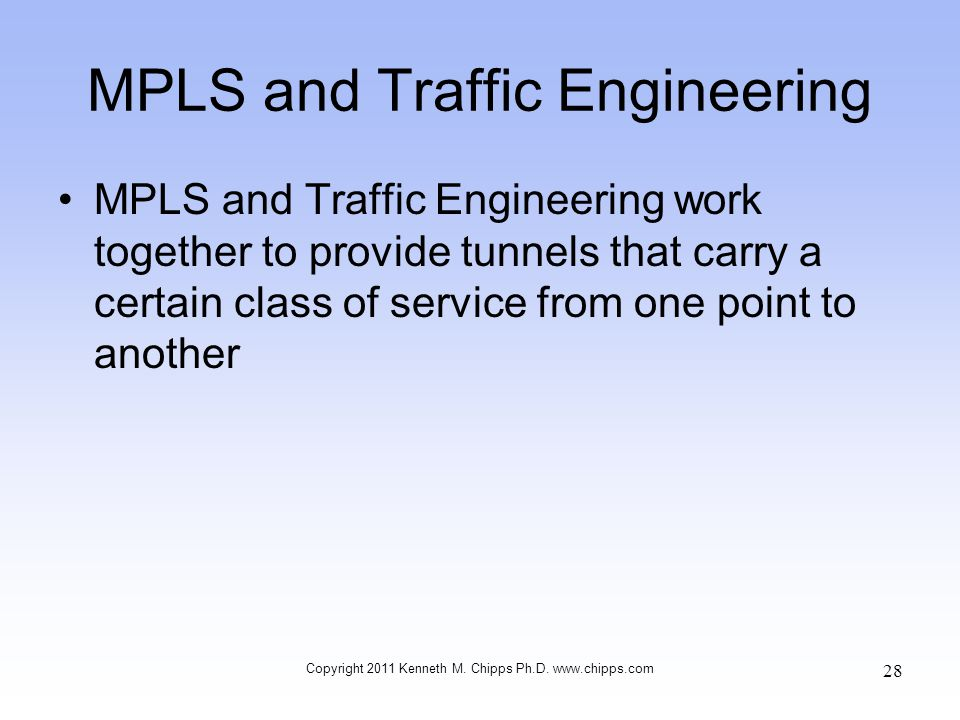 MPLS and Traffic Engineering MPLS and Traffic Engineering work together to provide tunnels that carry a certain class of service from one point to ano