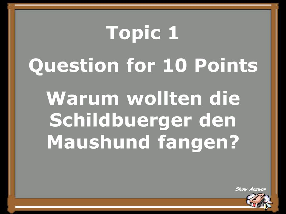 Topic 1 Answer for 5 Points eine Katze Back to Board