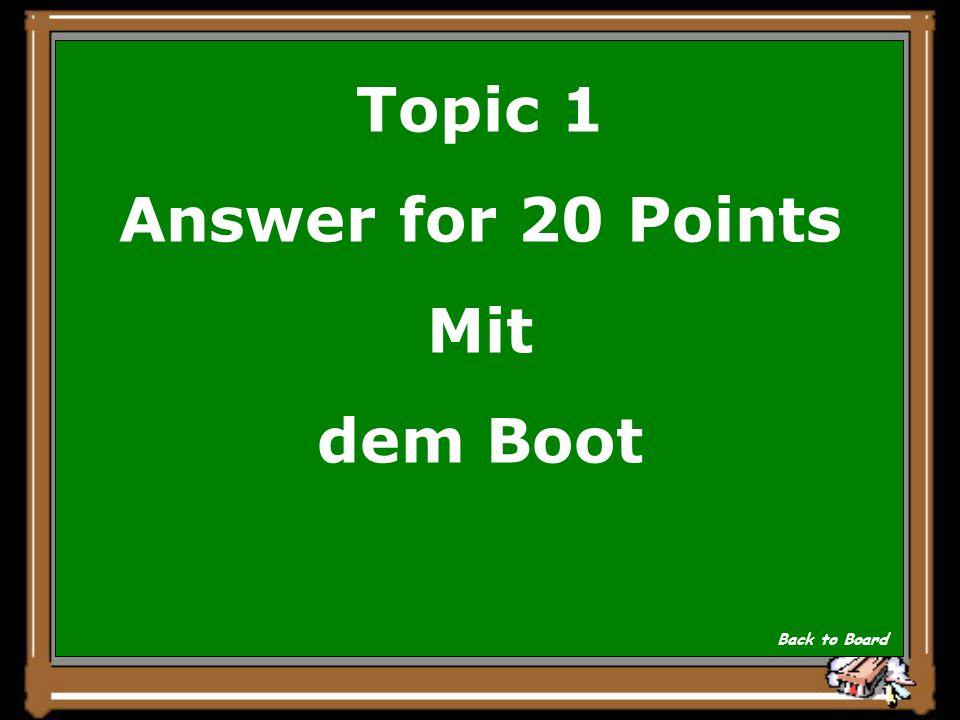 Topic 1 Question for 20 Points Wie bringen die Schildbuerger die Glocke zu ihrem Versteck.