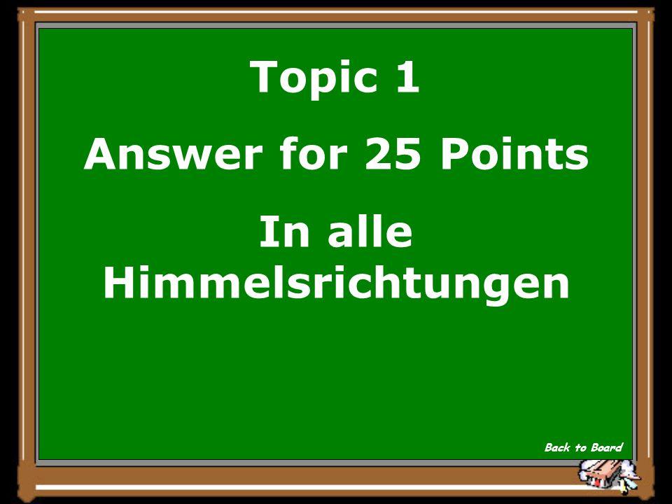 Topic 1 Question for 25 Points Wohin wanderten die Schildbuerger aus Show Answer