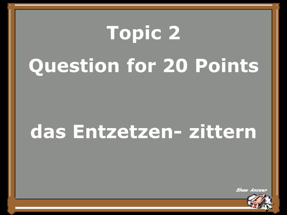 Topic 2 Answer for 15 Points Wirkung Back to Board