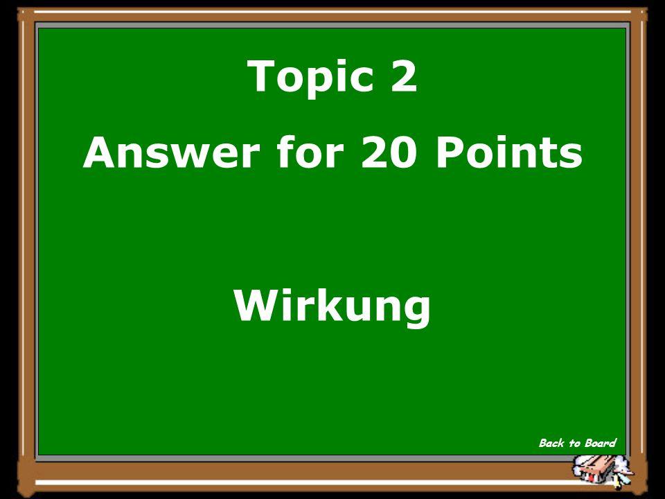 Topic 2 Question for 20 Points das Entzetzen- zittern Show Answer