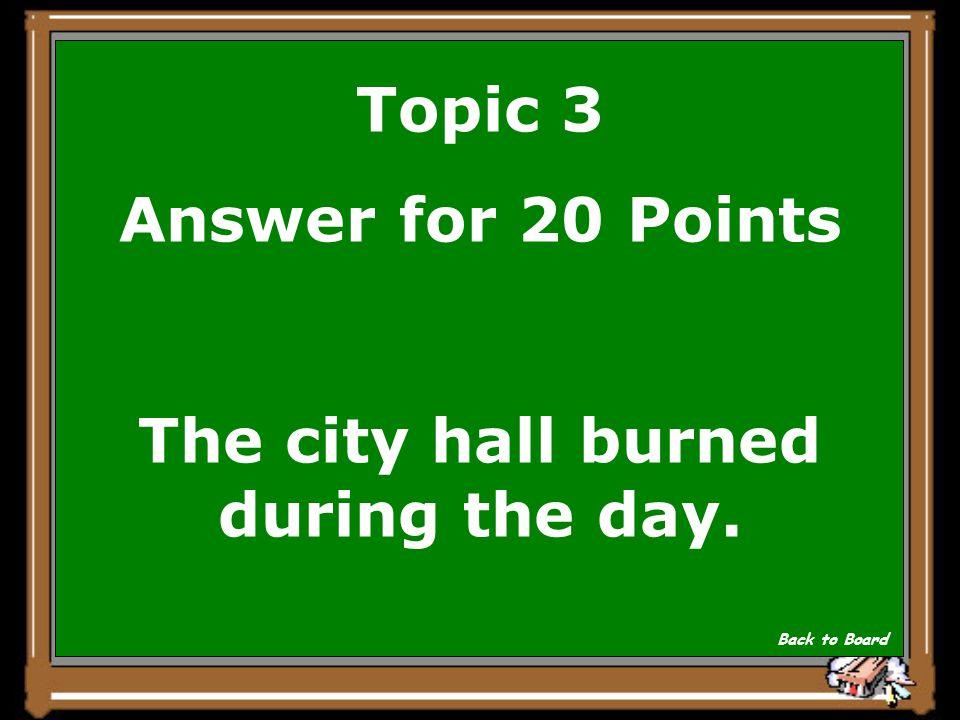 Topic 3 Question for 20 Points Das Rathaus brannte waehrend des Tages. Show Answer
