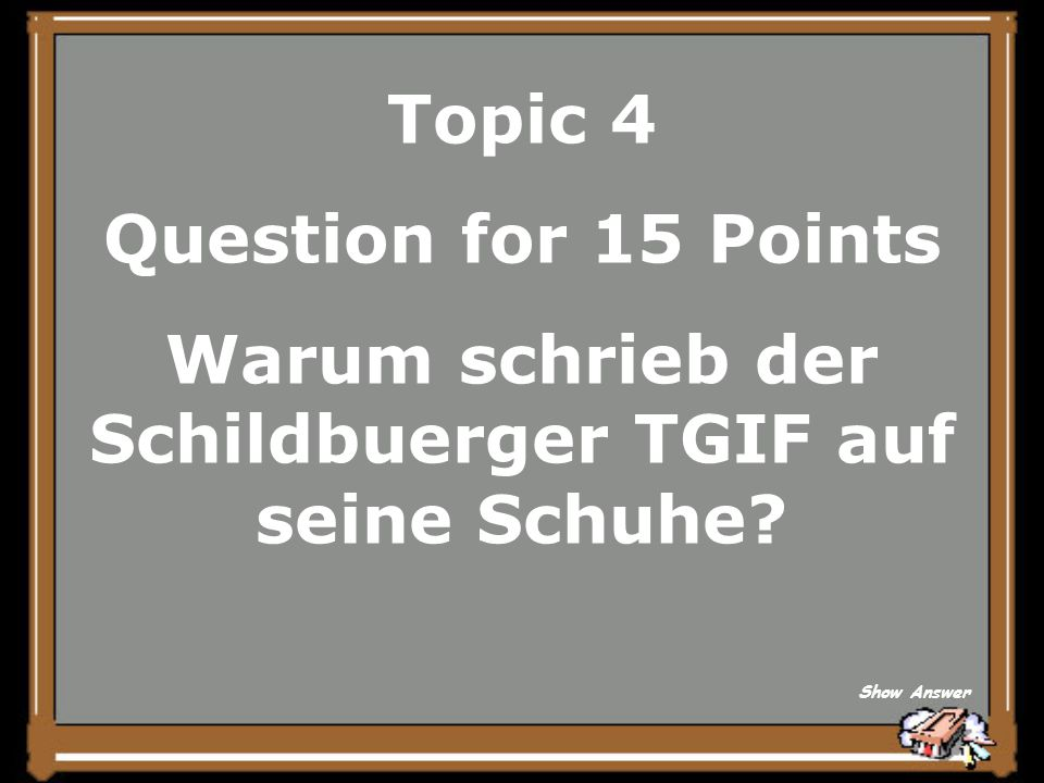 Topic 4 Answer for 10 Points Es war zu eng. Back to Board