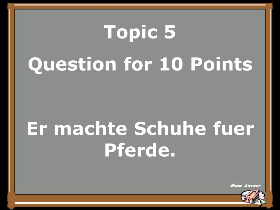 Topic 5 Answer for 5 Points der Schuster Back to Board