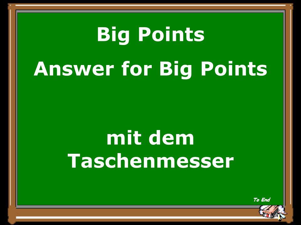 Big Points Question Womit schnitt der Schmied die Kerbe im Bootsrand.