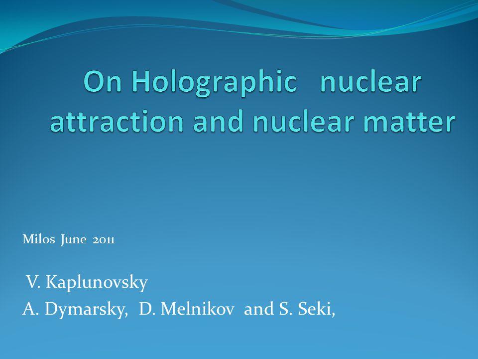 Milos June 2011 V. Kaplunovsky A. Dymarsky, D. Melnikov and S. Seki,