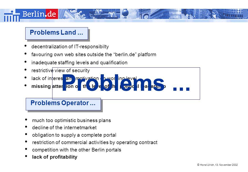 © Horst Ulrich, 13. November 2002 Problems Land...