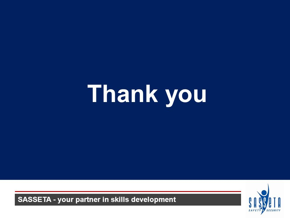 SASSETA - your partner in skills development Thank you
