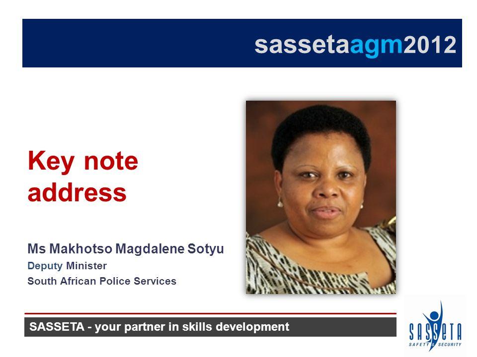 Ms Makhotso Magdalene Sotyu Deputy Minister South African Police Services Key note address SASSETA - your partner in skills development sassetaagm 201