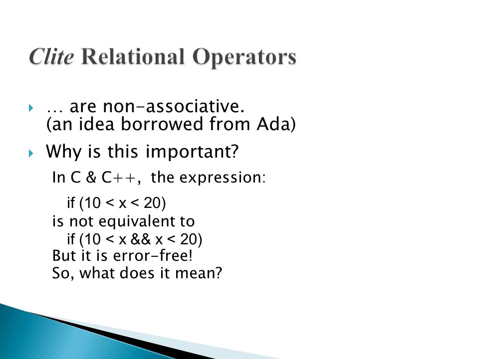  … are non-associative. (an idea borrowed from Ada)  Why is this important.