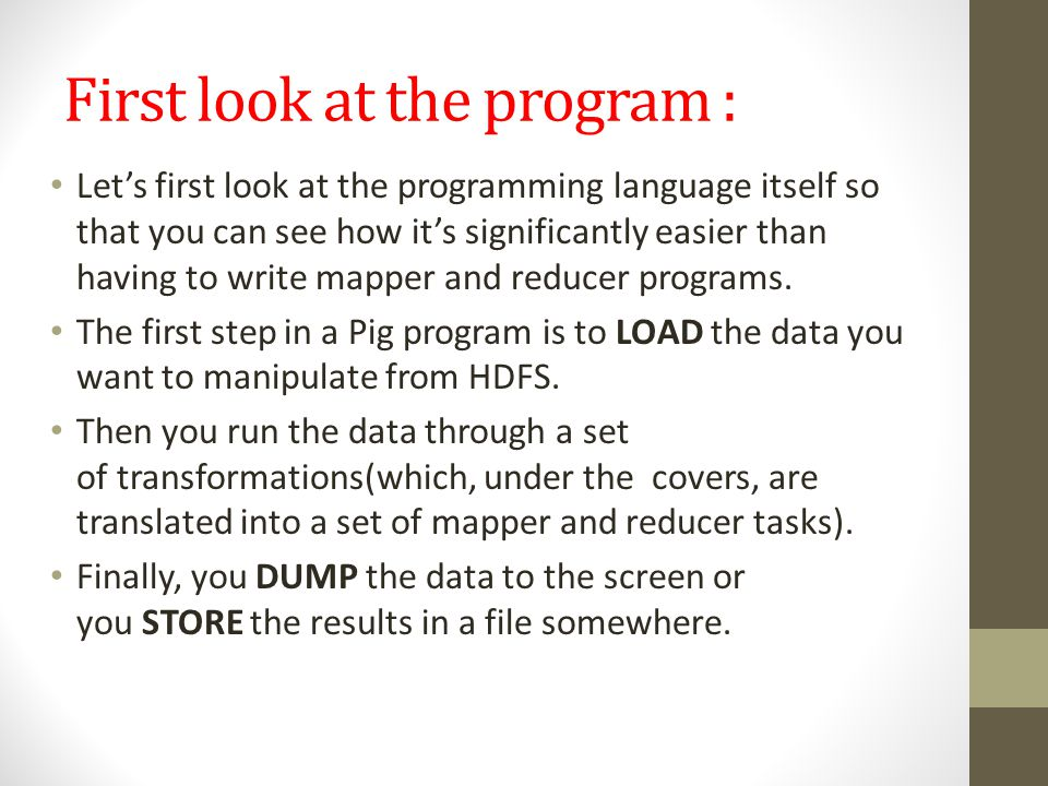 First look at the program : Let's first look at the programming language itself so that you can see how it's significantly easier than having to write