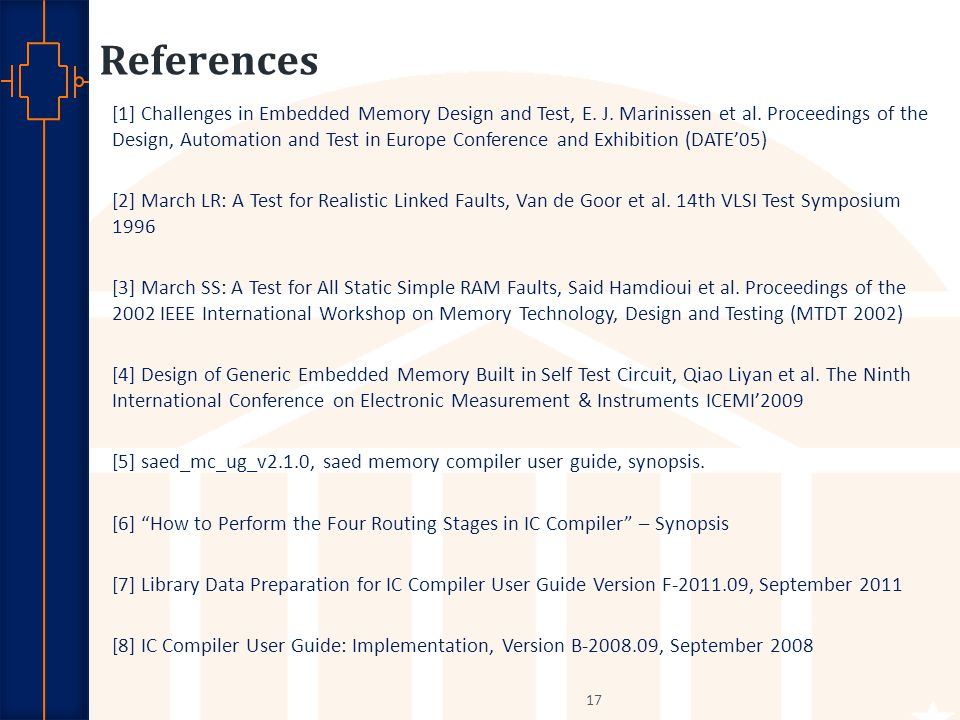 Robust Low Power VLSI References [1] Challenges in Embedded Memory Design and Test, E.