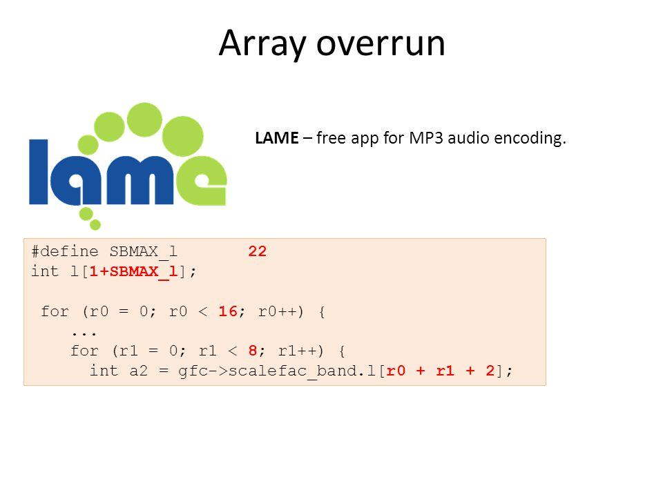Array overrun #define SBMAX_l 22 int l[1+SBMAX_l]; for (r0 = 0; r0 < 16; r0++) {...
