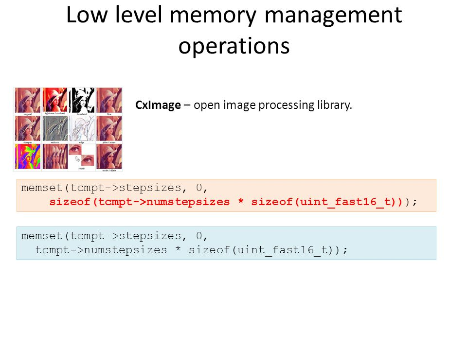 Low level memory management operations CxImage – open image processing library.