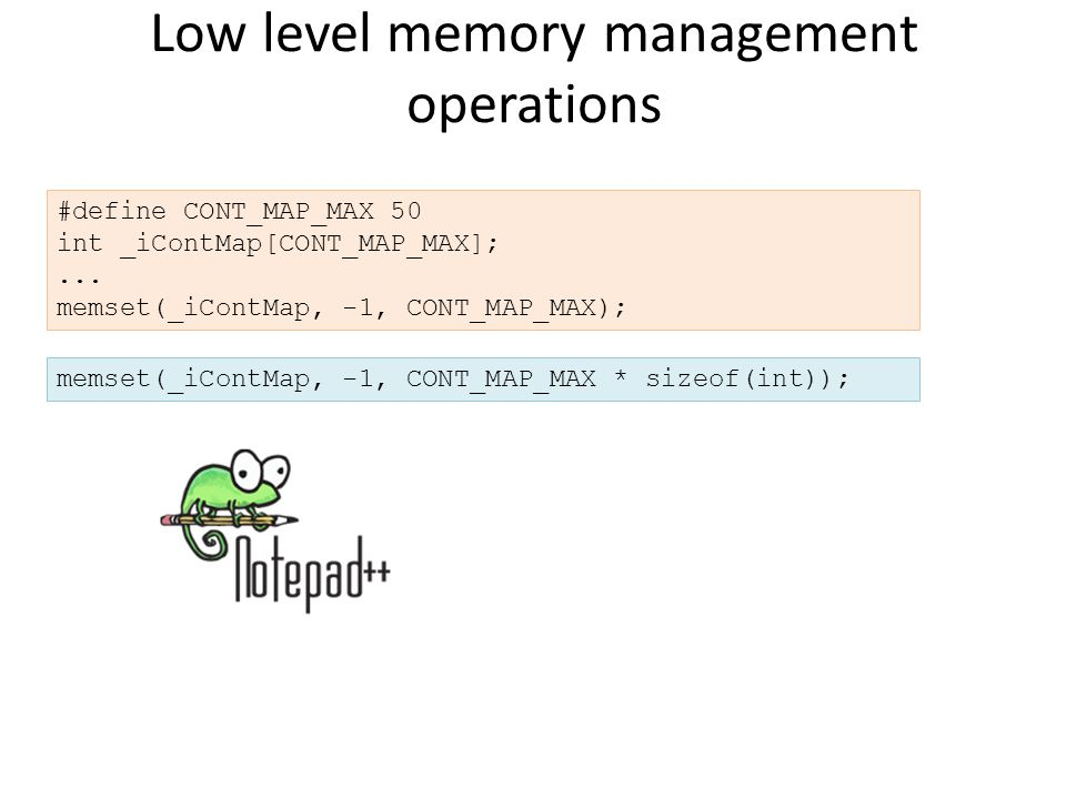 Low level memory management operations #define CONT_MAP_MAX 50 int _iContMap[CONT_MAP_MAX];...