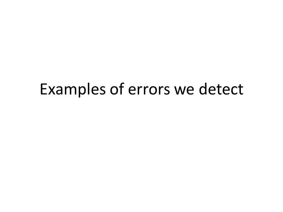 Examples of errors we detect