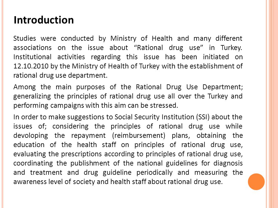 Studies were conducted by Ministry of Health and many different associations on the issue about Rational drug use in Turkey.