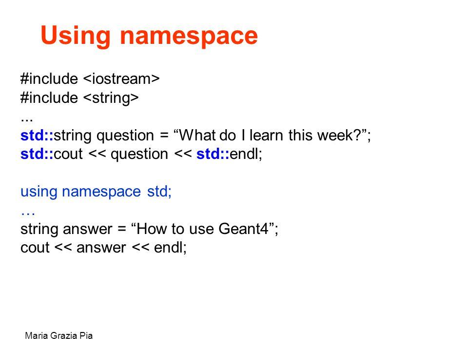 Maria Grazia Pia Using namespace #include...