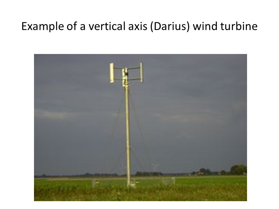 Example of a vertical axis (Darius) wind turbine