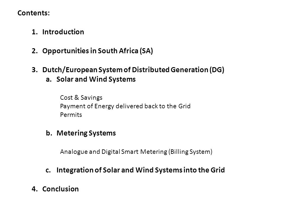 Opportunities in South Africa (SA) Two acts direct the planning and development of the country's electricity sector: – The Electricity Regulation Act (ERA) of 2006 (No.