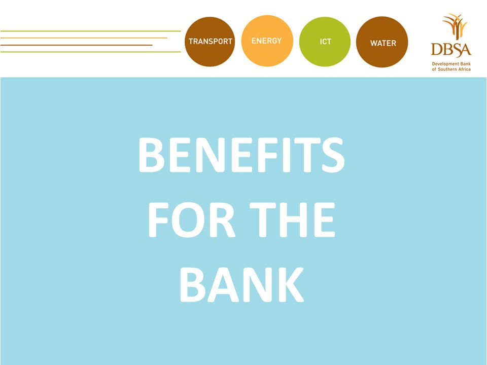 BENEFITS FOR THE BANK